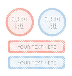labels for boy and girl dotted designed template vector image