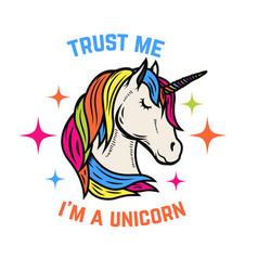 Trust me i am a unicorn unicorn head isolated on vector