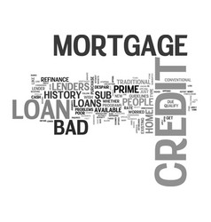 what is bad credit mortgage loan text word cloud vector image