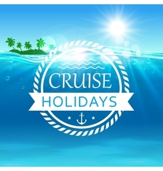 Cruise holidays poster Ocean waves island vector image vector image