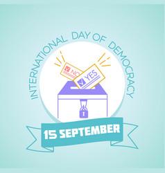 15 september international day of democracy vector image