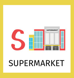 alphabet card with supermarket building vector image