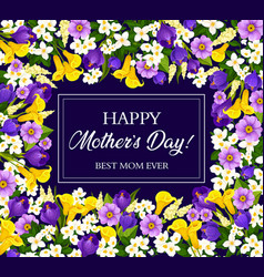 Mother day card with blooming spring flower frame vector