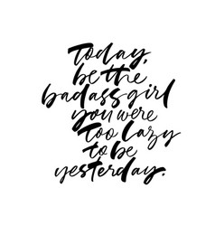 Today be badass girl lettering vector