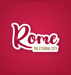 Rome the eternal city - hand drawn lettering vector