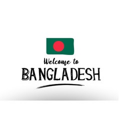 welcome to bangladesh country flag logo card vector image