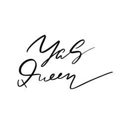 yas queen hand drawn lettering isolated vector image