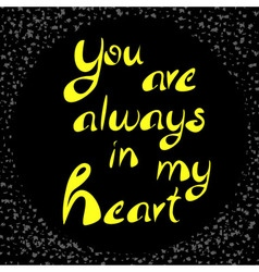 you are always in my heart yellow vector image