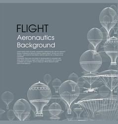 flight aeronautics vintage hot air balloons vector image