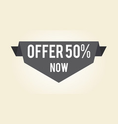 offer 50 now hot proposition vector image
