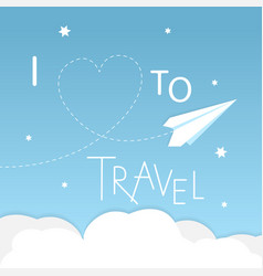 i love to travel vector image vector image