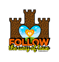 follow the way of love vector image