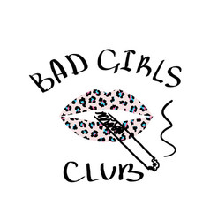 t-shirt print bad girls club with lips pink vector image