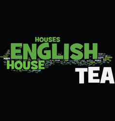 The nature of english tea house text background vector
