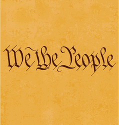 We the people text on old paper vector