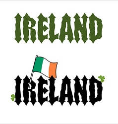 Ireland Celtic font Flag of Ireland and clover vector image vector image