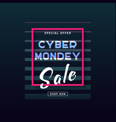 cyber monday concept banner in modern neon style vector image