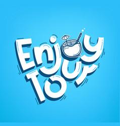 Enjoy tour logo design lettering inscription vector
