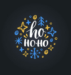 ho ho-ho lettering on black background vector image