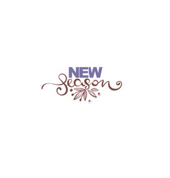 new season handdrawn lettering composition vector image
