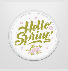 Hand drawn lettering hello spring in a round frame vector