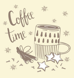 Coffee time text coffee cinnamon and carnation vector