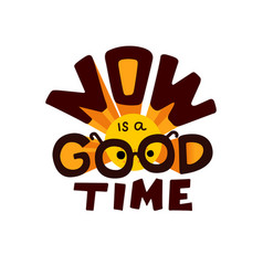 Now is a good time quote vector