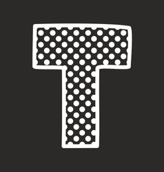 T alphabet letter with white polka dots on black vector image