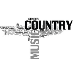 What is country music anyway text word cloud vector