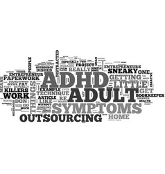 Adult adhd entrepreneurs sneaky little killers vector