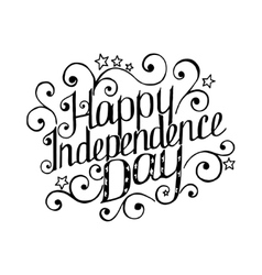 Happy Independence Day lettering with beautiful vector image