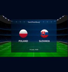 Poland vs slovakia football scoreboard broadcast vector