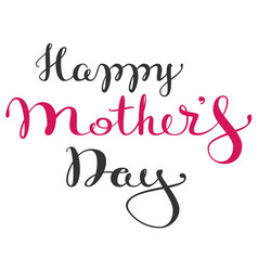 Happy mothers day handwritten lettering text for vector