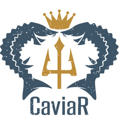 Caviar grunge emblem with sturgeons crown and vector