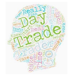 So You Want To Become A Futures Day Trader text vector image
