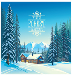 Winter forest landscape and the houses possible vector