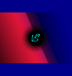 versus screen blue and red with halftone effect vector image