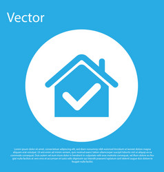 Blue house with check mark icon isolated on blue vector