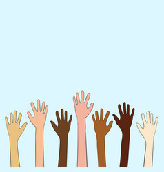 Many hands different skin tone are raised up vector