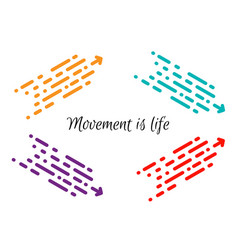 movement is life olored dotted arrows moving in vector image
