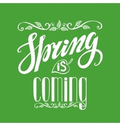 Spring is comingVintage letteringGreenSquare vector image