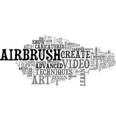Advanced airbrush art dvds text word cloud concept vector