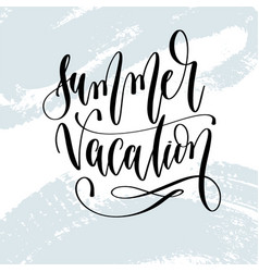 summer vacation - hand lettering typography poster vector image