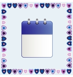 Blank sheet of calendar in a frame of hearts vector image vector image