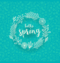 Hand draw floral wreath with springtime greeting vector