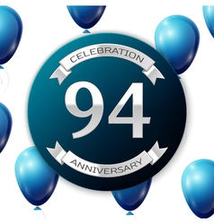 Silver number ninety four years anniversary vector