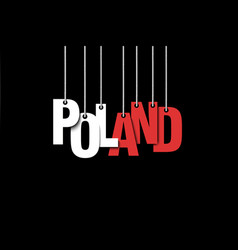 The word poland hang on the ropes vector