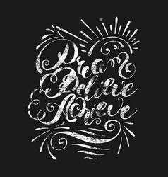 Dream believe achieve handwritten lettering vector