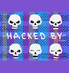 hacked by skull set vector image