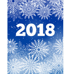 Snowflakes and snow 2018 vector